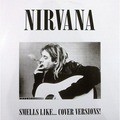 NIRVANA - smells like... cover versions! (lp) - 33T