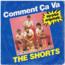 SHORTS - COMMENT CA VA/SPRINGTIME - 45T (SP 2 titres)