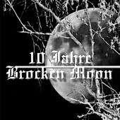 BROCKEN MOON 10 Jahre Brocken Moon