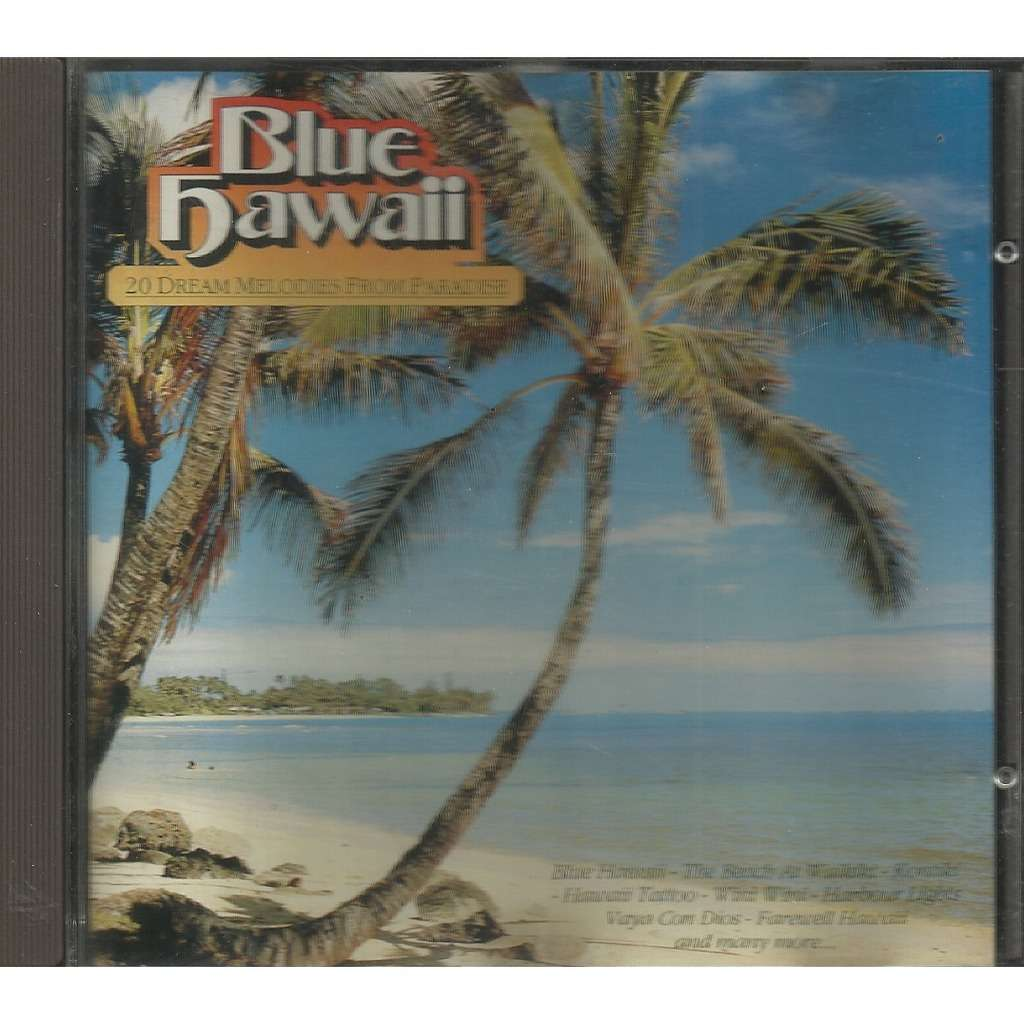 blue hawaii 20 dream melodies from paradis
