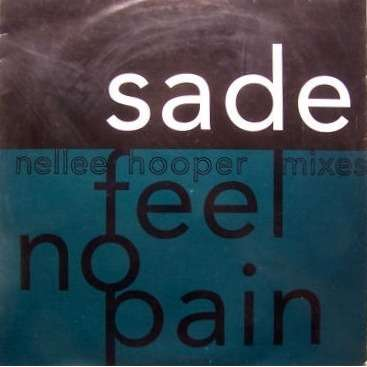 Sade Feel No Pain (Nellee Hooper Mixes)