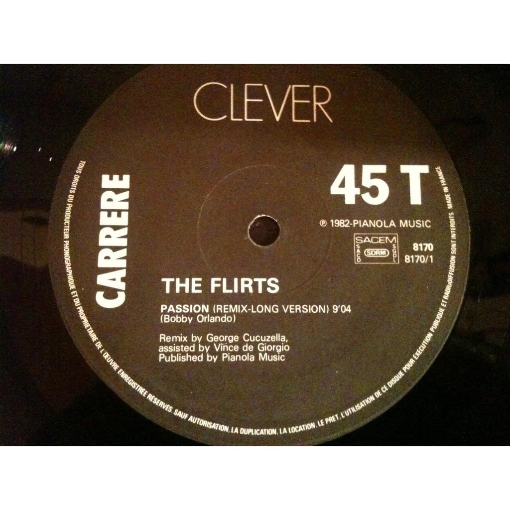 the flirts passion super remix 1982 super remix - 7 single a b carrere / clever 49979 [fr] details anzeigen, alles anhören 1 passion (remix) 3:50 2 passion 3:35.