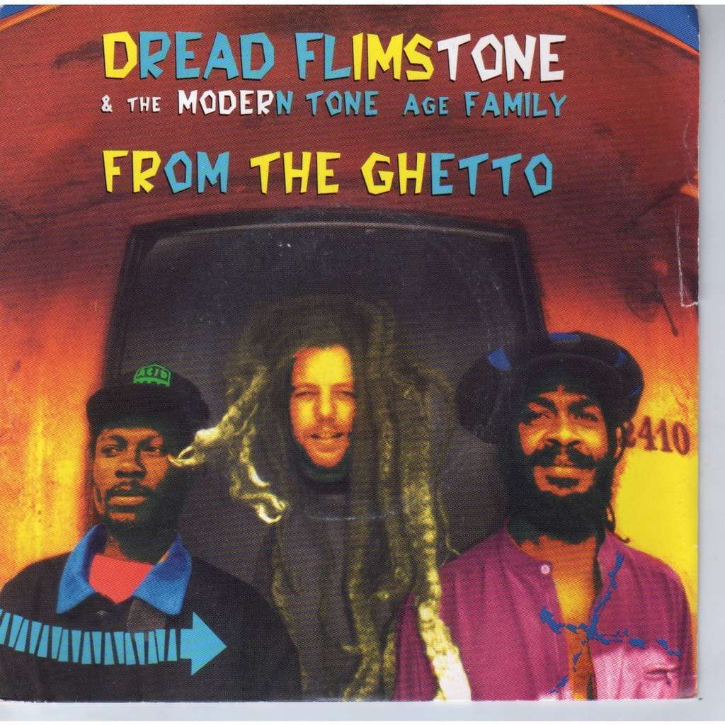 Dread Flimstone & The Modern Tone Age Family From the ghetto mixes