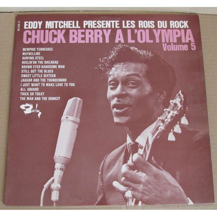 chuck berry chuck berry a l'olympia eddy mitchell presente les rois du rock , volume 5