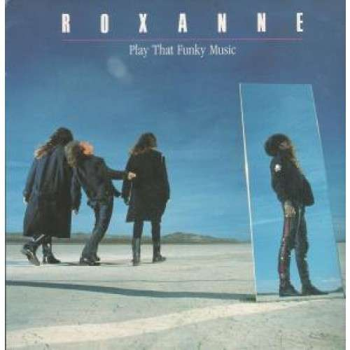 Roxanne Play That Funky Music