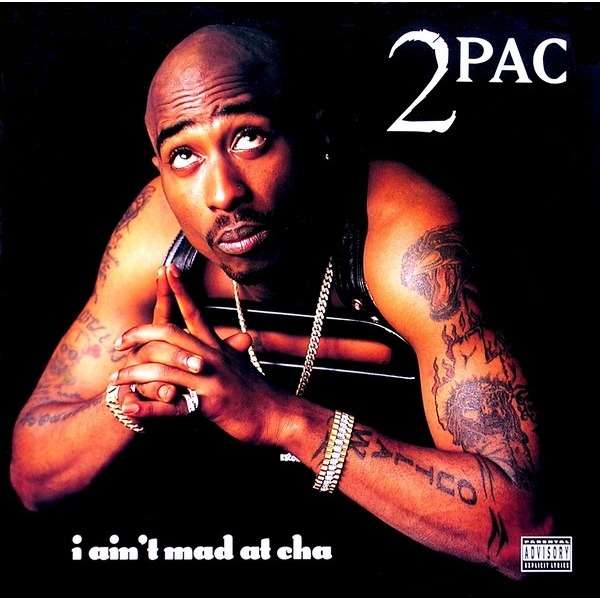 2Pac I Ain't Mad At Cha / Heartz Of Men / Skandalouz / Got My Mind Made Up