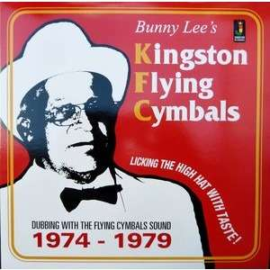 Bunny Lee Kingston Flying Cymbals: Dubbing With The Flying Cymbals Sound 1974-1979 (180g)