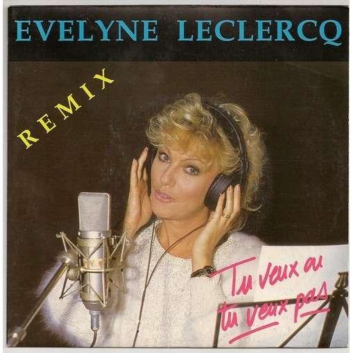 Evelyne Leclercq Tu veux ou tu veux pas