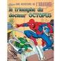 UNE AVENTURE DE L'ARAIGNÉE - le triomphe du Docteur Octopus - Grand format souple