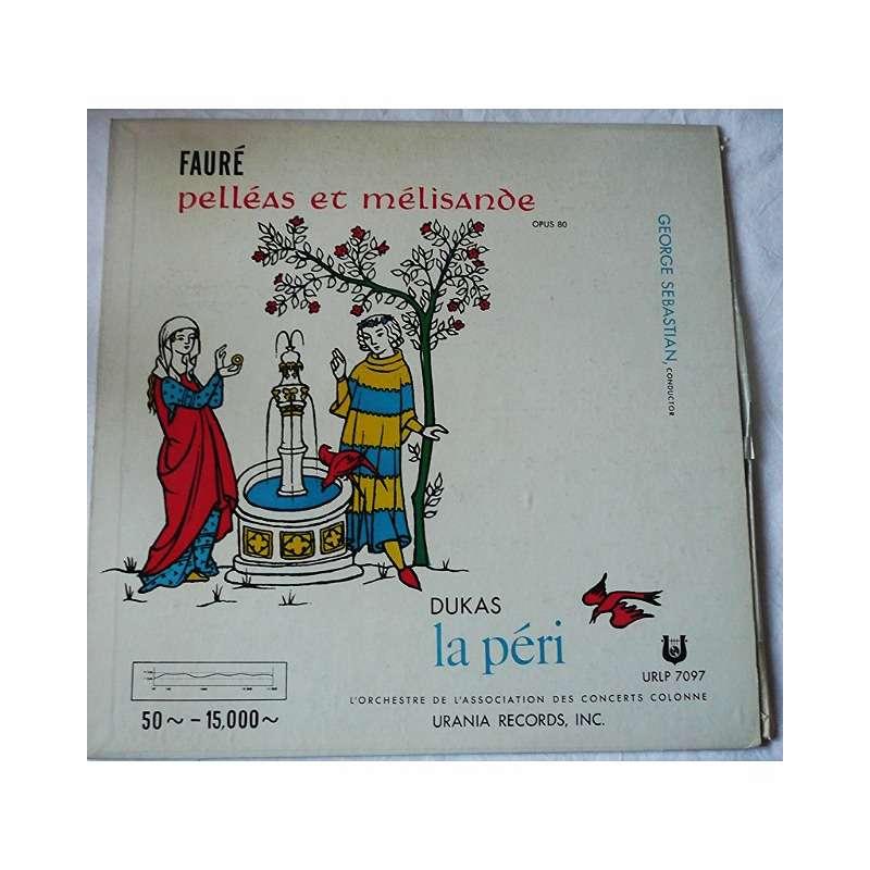 Sebastian, George / concerts colonne faure / pelleas et melisande op. 80 - dukas / la peri