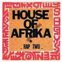 RAP TWO HOUSE OF AFRIKA / BIG BROTHERS