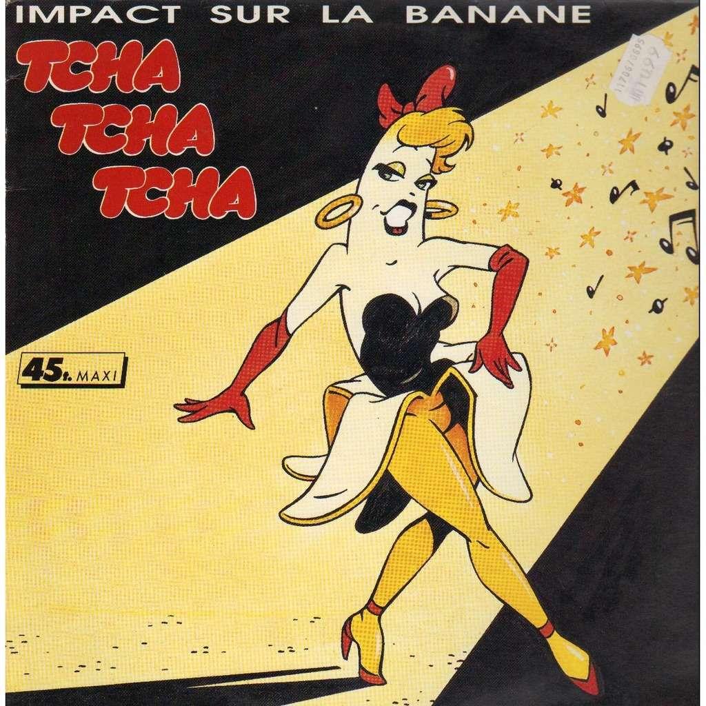 Impact Sur La Banane Tcha Tcha Tcha