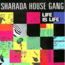 SHARADA HOUSE GANG - life is life / same - 45T (SP 2 titres)
