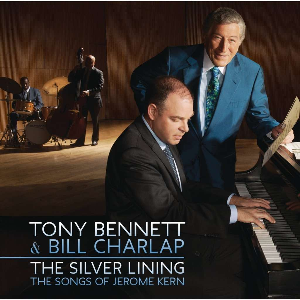 Tony Bennett & Bill Charlap The Silver Lining The Songs Of Jerome Kern