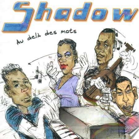Shadow Au Dela des Mots