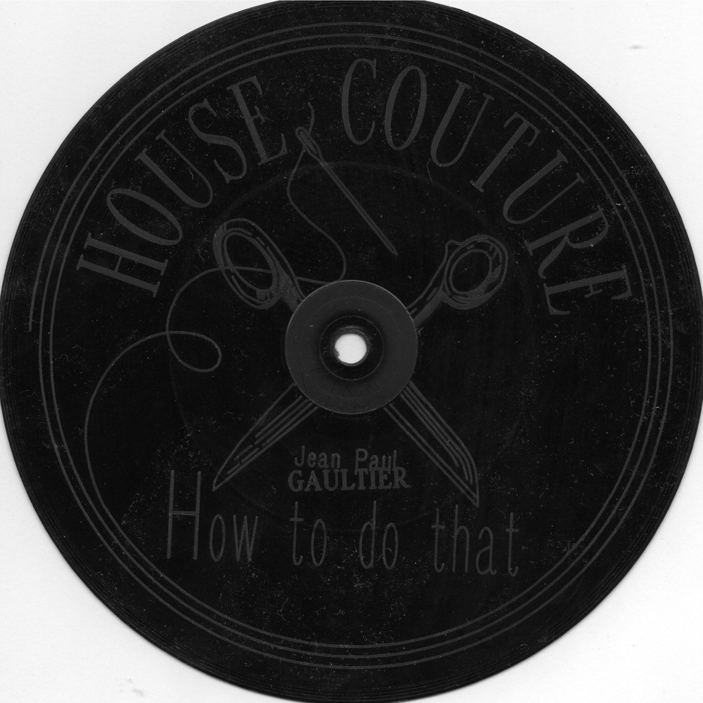 Jean Paul Gaultier – How To Do That (Single Sided, Etched )