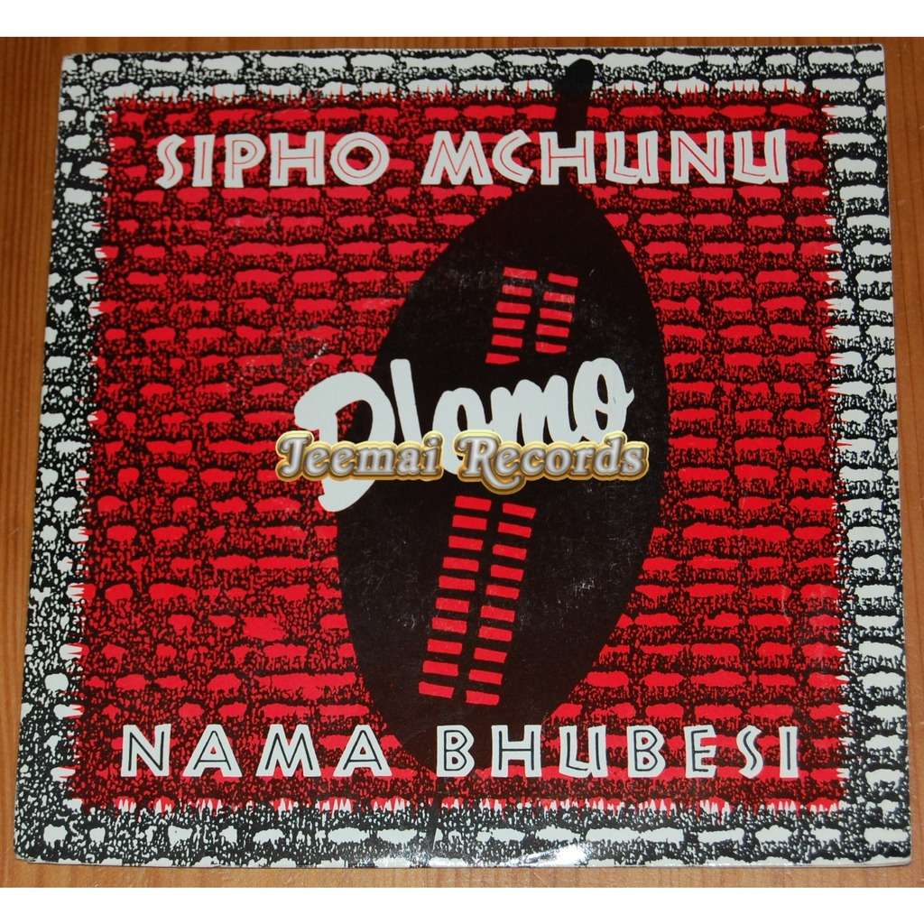 SIPHO MCHUNU / NAMA BHUBESI Dlomo