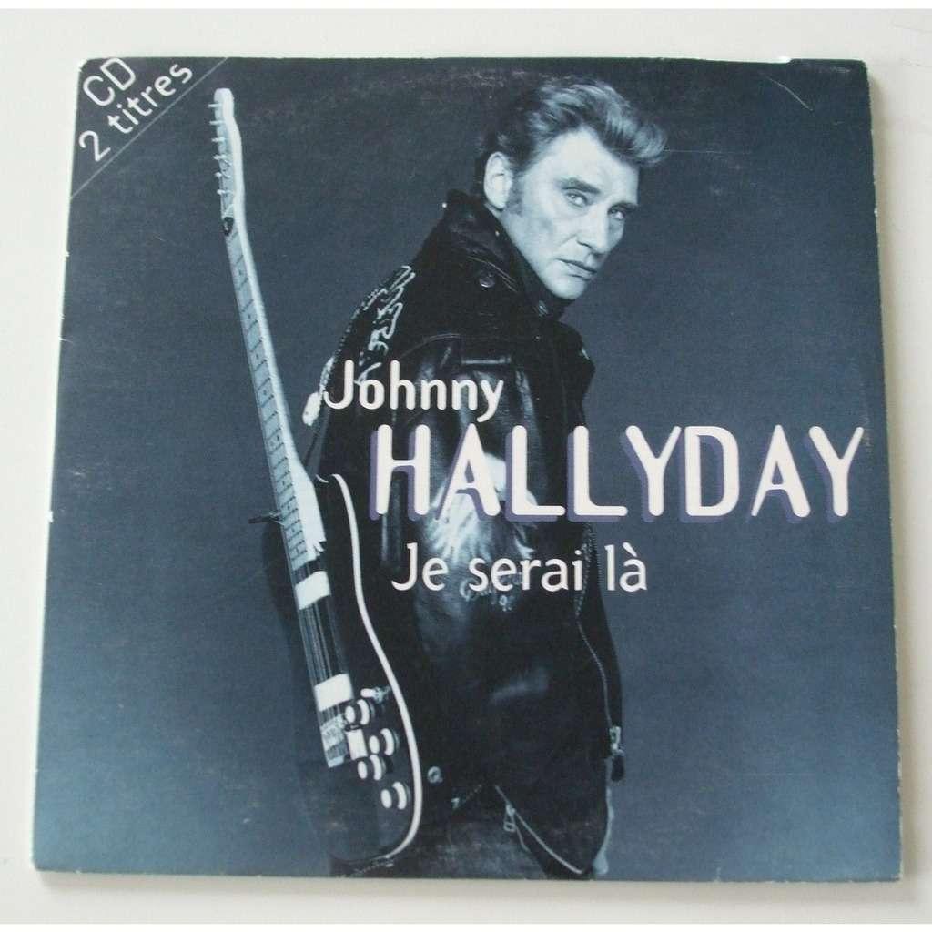 Je Serai La De Johnny Hallyday Cds Chez Dom88 Ref 117877254