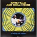 HOWARD WALES, JERRY GARCIA & FRIENDS - Up From The Desert (2xlp) - 33T x 2
