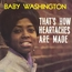 BABY WASHINGTON - THAT'S HOW HEARTACHES ARE MADE - 33T