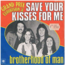 BROTHERHOOD OF MAN - SAVE YOUR KISSES FOR ME - 45T (SP 2 titres)