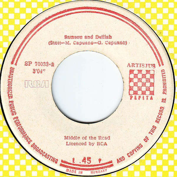 MIDDLE OF THE ROAD Samson And Delilah / The Talk Of All The U.S.A