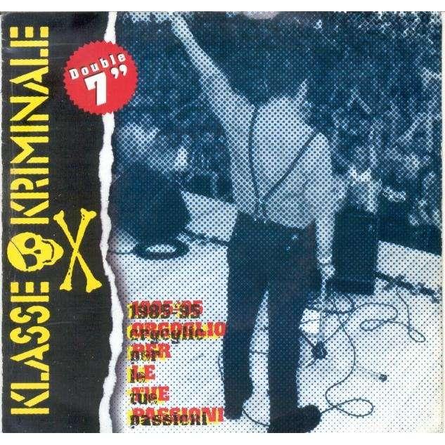 Klasse Kriminale 1985-95 Orgoglio Per Le Tue Passioni (German 1995 Ltd 5-trk 7single double pack wrap-around ps)