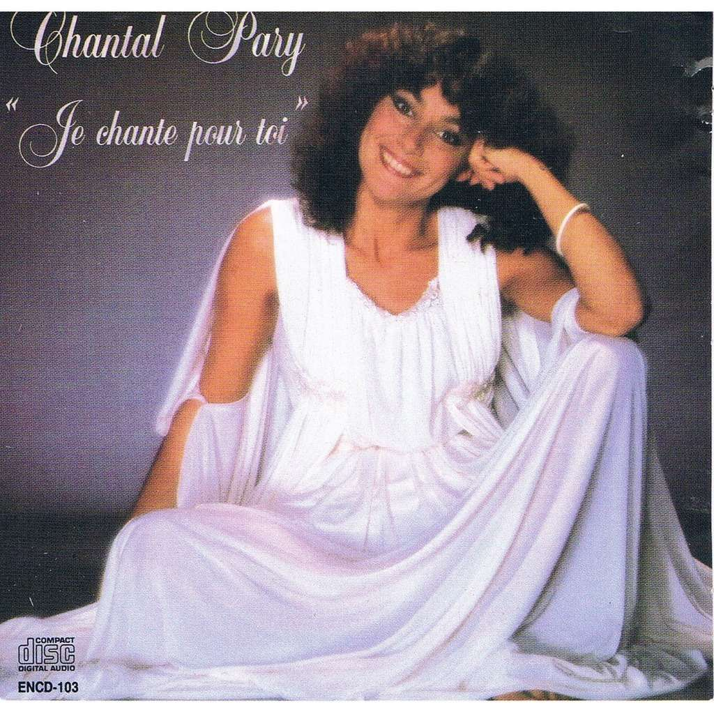 Je Chante Pour Toi 15 Titres By Chantal Pary Cd With