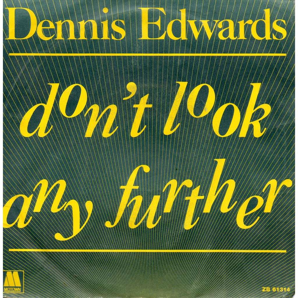 Dennis Edwards Don't Look Any Further / I Thought I Could Handle It