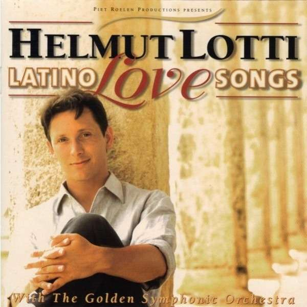 Helmut Lotti with The Golden Symphonic Orchestra Latino Love Songs