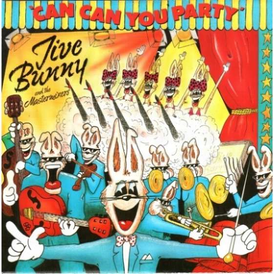 Jive Bunny And The Mastermixers Can Can You Party