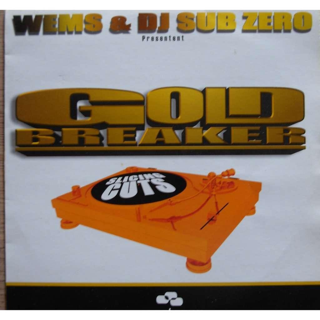 Wems & DJ Sub Zero – Gold Breaker [ 14 tracks Cut Up] - Promo
