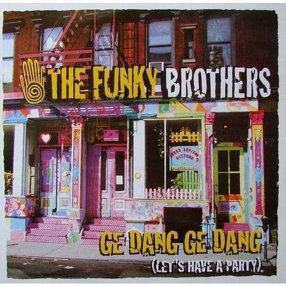 THE FUNKY BROTHERS The Funky Brothers - Ge Dang Ge Dang (Let's Have A Party)