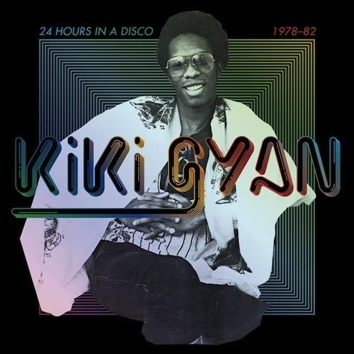 Kiki Gyan 1978-82 / 24 Hours in a disco