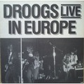 DROOGS - Live In Europe (lp) - 33T
