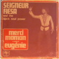 SEIGNEUR FIESA AND THE BLACK SOUL POWER - Merci maman / Eugenie - 7inch (SP)