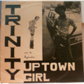 TRINITY - Up town girl - LP