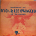 FRICK & LES SWINGERS - Swingers at C.S.G. / Do you remember - 7inch (SP)