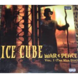 ice cube war,,,,,, peace vol 1 the war disc