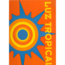 LUZ TROPICAL - sun light - Maxi 45T