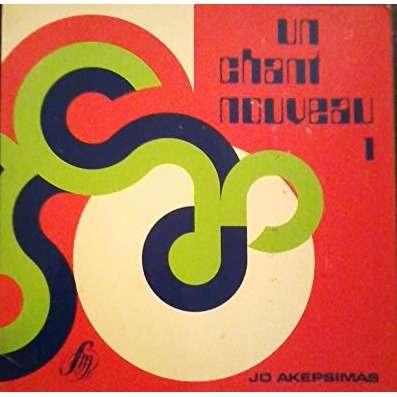 Jo Akepsimas un chant nouveau n°1 avec partitions