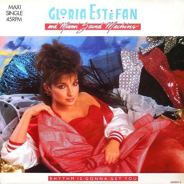 Rhythm Is Gonna Get You By Gloria Estefan And Miami Sound