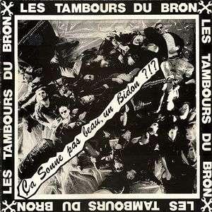 Les Tambours Du Bronx Ça Sonne Pas Beau, Un Bidon ?!?