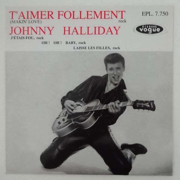 JOHNNY HALLYDAY T'AIMER FOLLEMENT