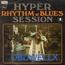HYPER RHYTHM' N' BLUES SESSION - Hyper Rhythm' n' Blues session - Vol.2 - LP