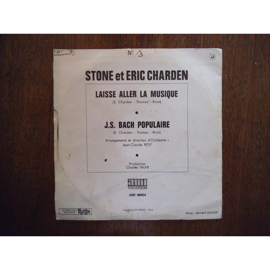 STONE et Eric CHARDEN Laisse aller la musique / j.s bach populaire ( jean claude petit)
