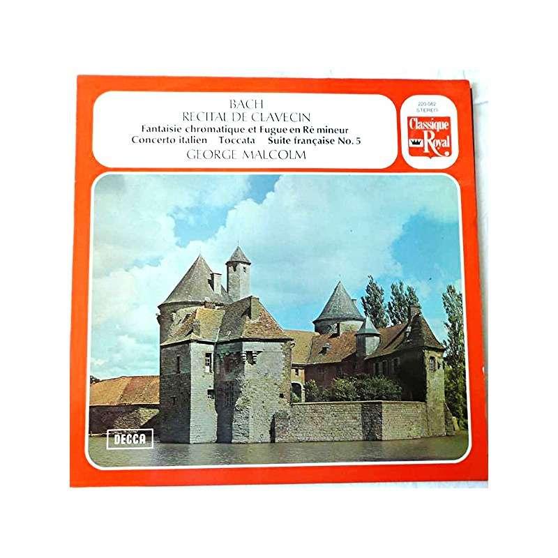 george malcolm bach : recital de clavecin - italian concerto / chromatic fantasia & fugue / suite française n° 5