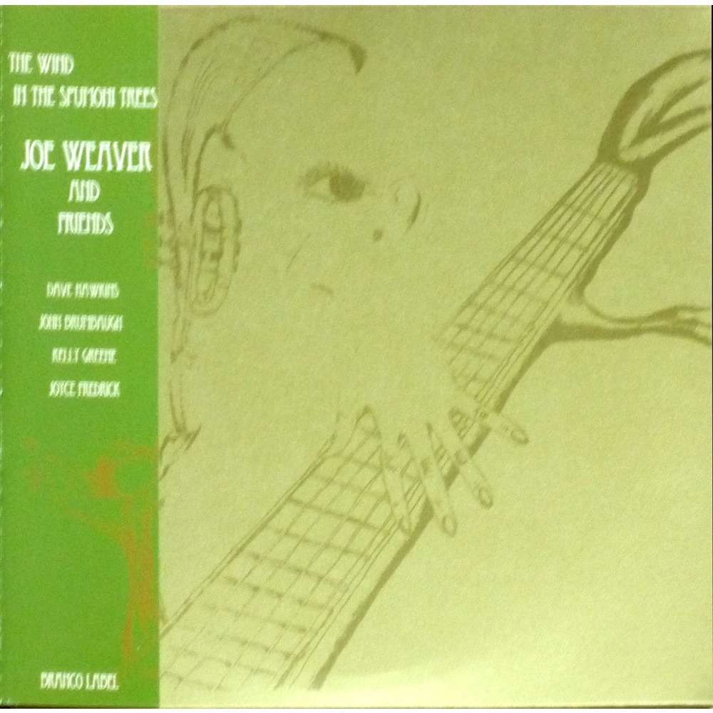 Joe Weaver and Friends The Wind In The Spumoni Trees
