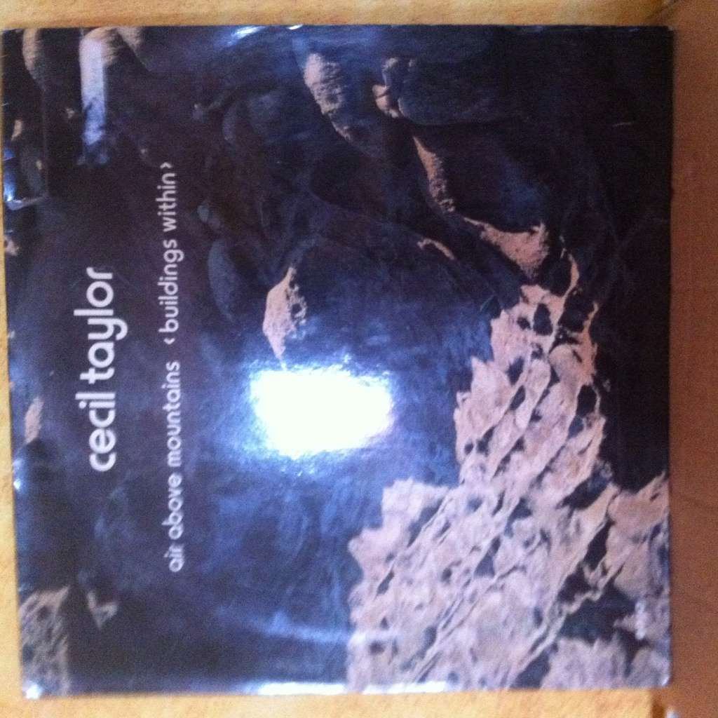 cecil taylor AIR ABOVE MOUNTAINS / BUILDINGS WITHIN