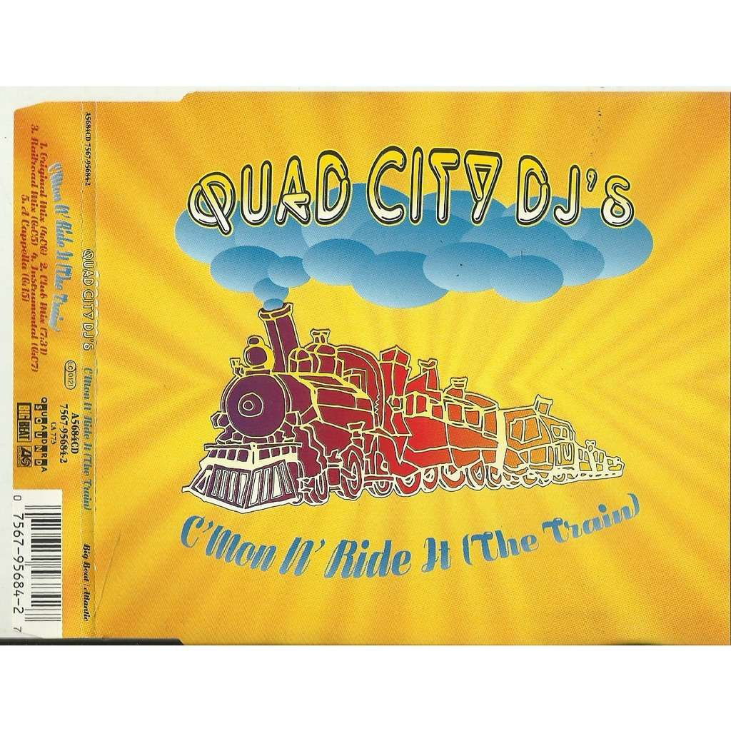 quad city djs cmon n ride it ( original mix / club mix / railroad mix / instrumental / a cappella )